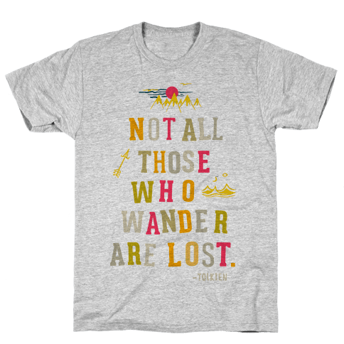 Not All Who Wander are Lost Mens T-Shirt