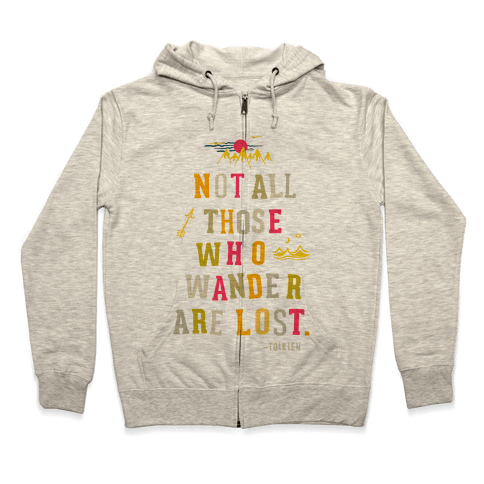 Not All Who Wander are Lost Zip Hoodie