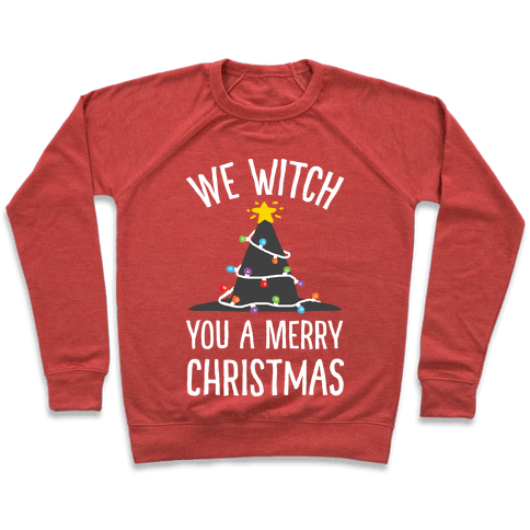 We Witch You A Merry Christmas Pullover