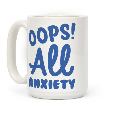 Oops! All Anxiety Coffee Mug