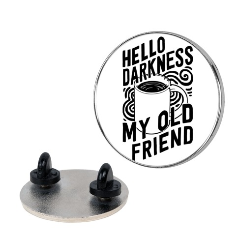 Hello Darkness My Old Friend Coffee Pin