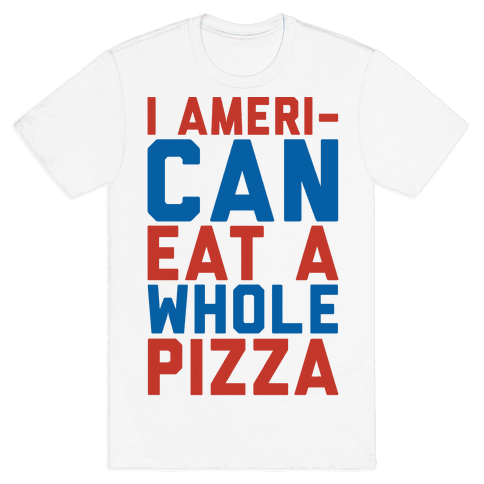 I Ameri-Can Eat A Whole Pizza Mens T-Shirt