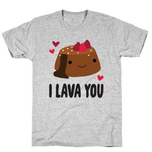 I Lava You T-Shirt