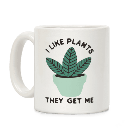 I Like Plants They Get Me Coffee Mug