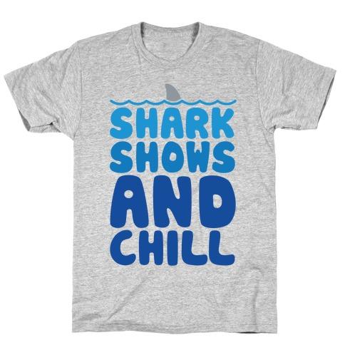 Shark Shows and Chill Parody White Print T-Shirt