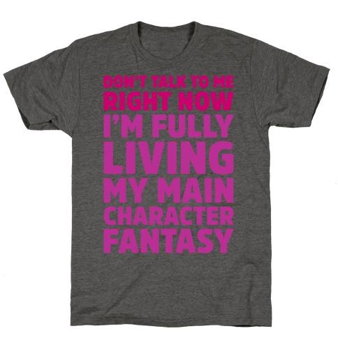 Living My Main Character Fantasy Mens/Unisex T-Shirt