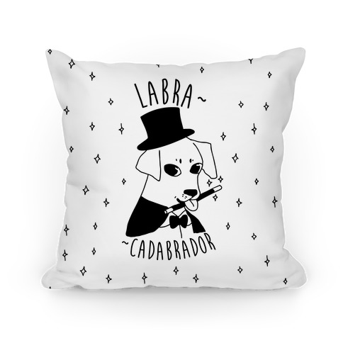 LABRACADABRADOR Pillow