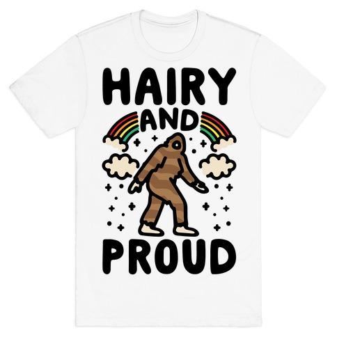 Hairy And Proud Bigfoot Parody T-Shirt