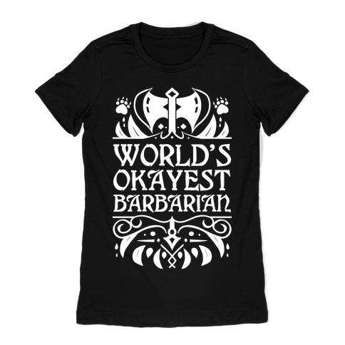 World's Okayest Barbarian Womens T-Shirt