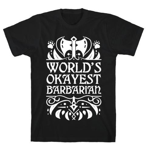 World's Okayest Barbarian T-Shirt