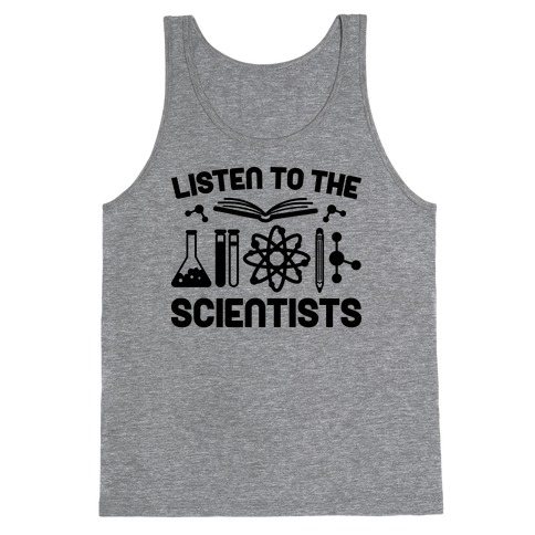 Listen To The Scientists Tank Top