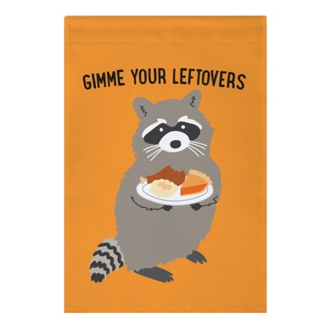 Gimme Your Leftovers Raccoon Garden Flag