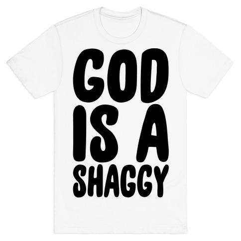 God Is A Shaggy Parody T-Shirt