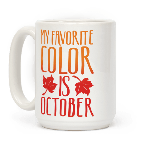 My Favorite Color Is October Coffee Mug