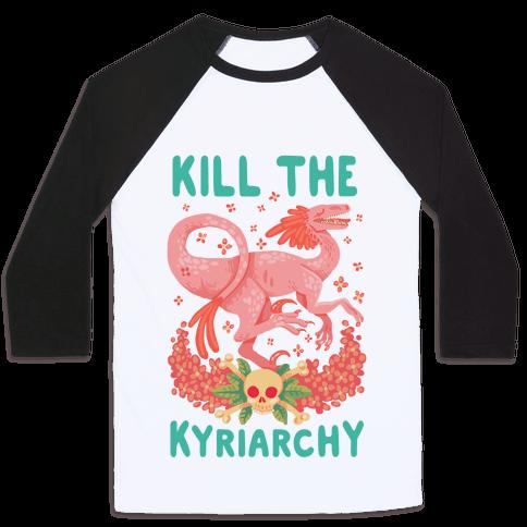 Kill the Kyriarchy Baseball Tee