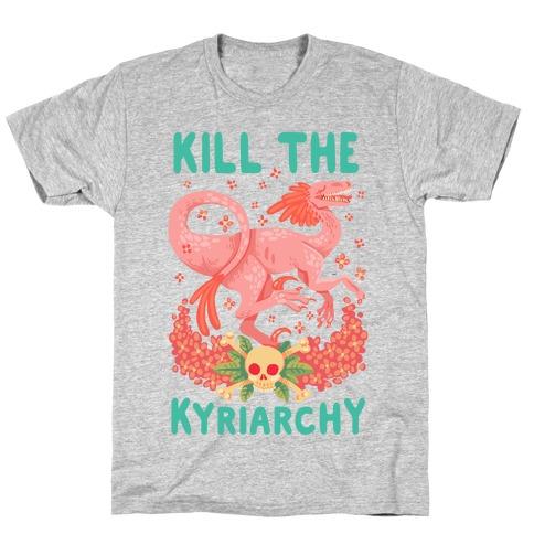 Kill the Kyriarchy T-Shirt