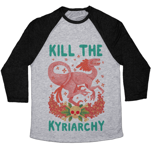 Kill the Kyriarchy Baseball Tee