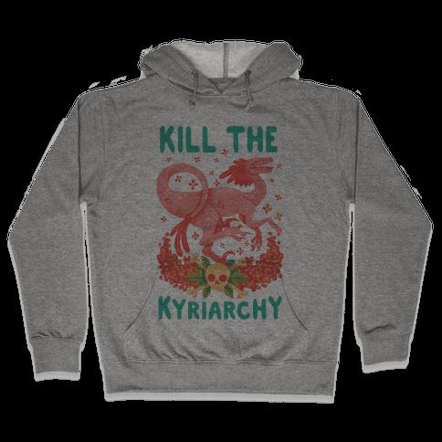 Kill the Kyriarchy Hooded Sweatshirt
