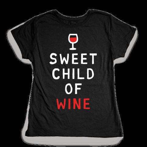 Sweet Child Of Wine Womens T-Shirt