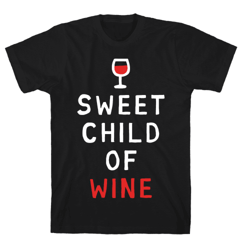Sweet Child Of Wine Mens T-Shirt