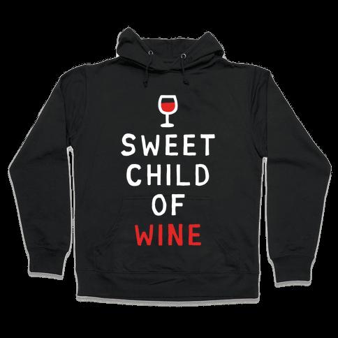 Sweet Child Of Wine Hooded Sweatshirt