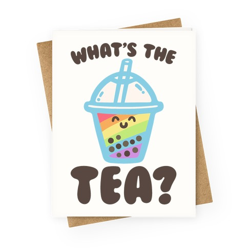 What's The Tea Bubble Tea Greeting Card