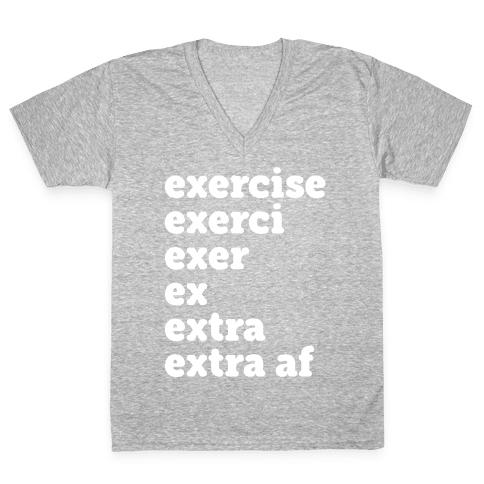 Exercise Extra AF V-Neck Tee Shirt