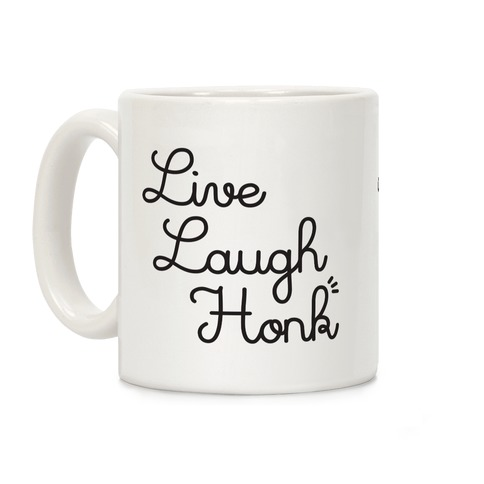 Live Laugh Honk Coffee Mug