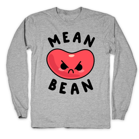 Mean Bean Long Sleeve T-Shirt