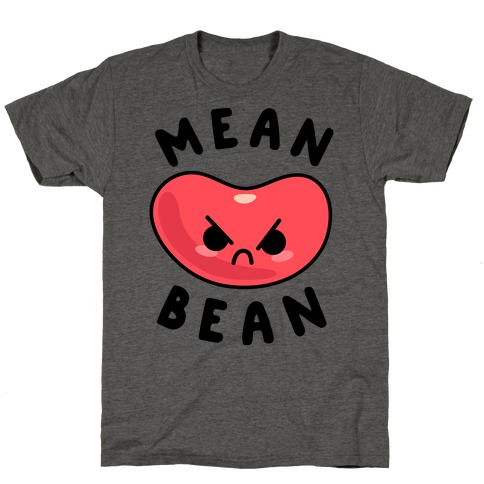 Mean Bean T-Shirt