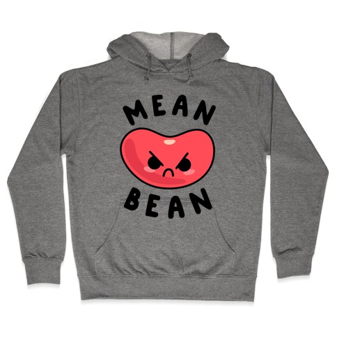 Mean Bean Hooded Sweatshirt