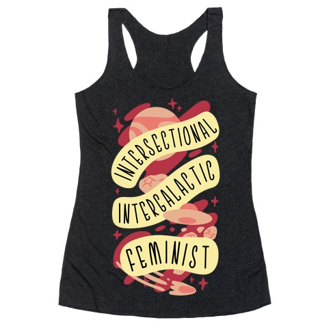 Intersectional Intergalactic Feminist Racerback Tank Top