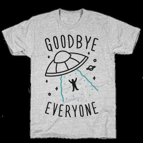 Goodbye Everyone Abduction Mens T-Shirt