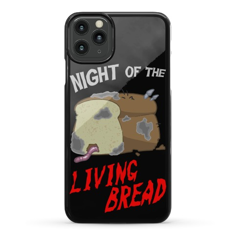 Night Of The Living Bread Phone Case