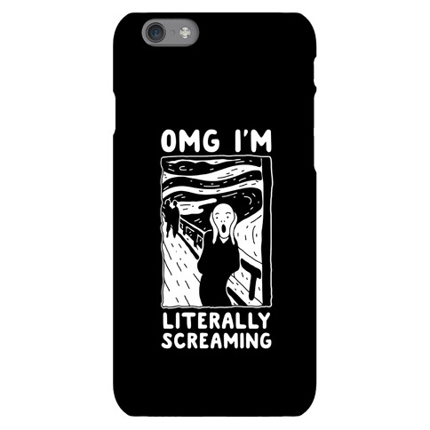 OMG I'm Literally Screaming Phone Case