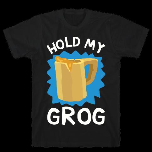 Hold My Grog Mens T-Shirt