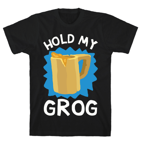 Hold My Grog Mens T-Shirt
