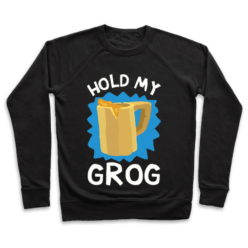 Hold My Grog Pullover