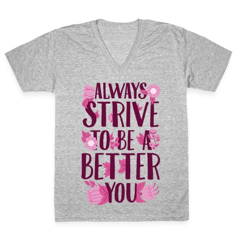 Always Strive To Be A Better You V-Neck Tee Shirt
