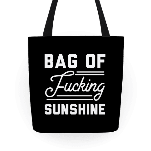 Bag of F***ing Sunshine Tote