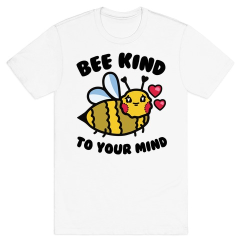 Bee Kind to Your Mind T-Shirt