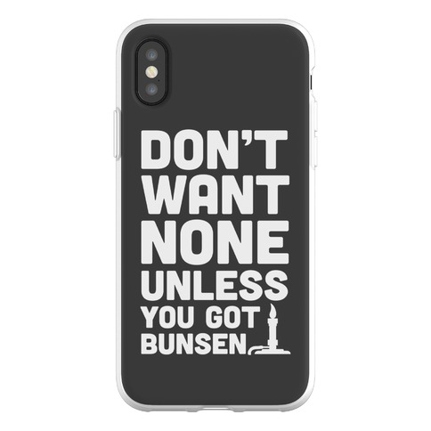 Don't Want None Unless You Got Bunsen Phone Flexi-Case