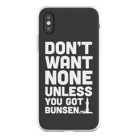 Don't Want None Unless You Got Bunsen Phone Flexi-Case