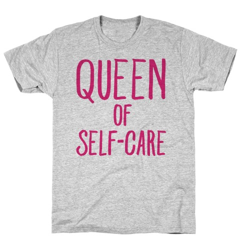Queen of Self-Care T-Shirt