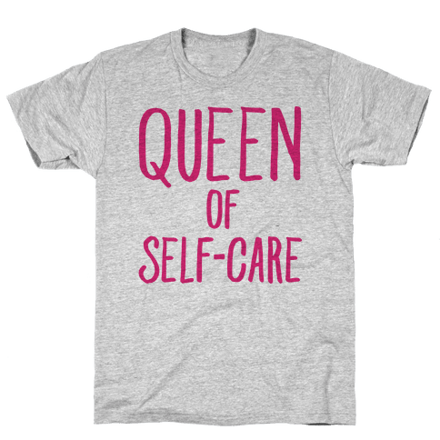 Queen of Self-Care Mens T-Shirt
