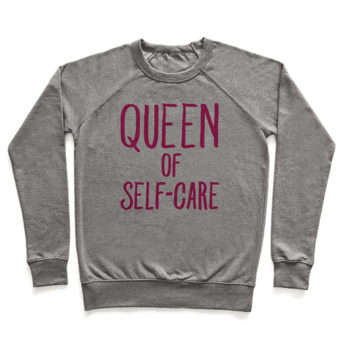 Queen of Self-Care Pullover