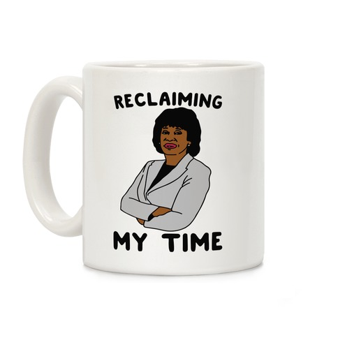 Reclaiming My Time Maxine Waters Coffee Mug