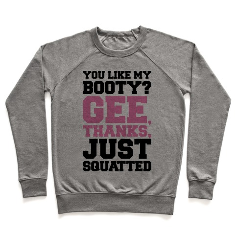 You Like My Booty Gee Thanks Just Squatted 7 Rings Parody Pullover