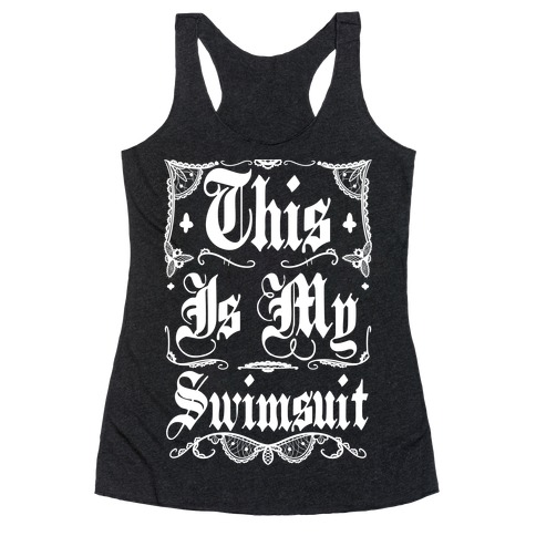 This Is My Swimsuit Racerback Tank Top