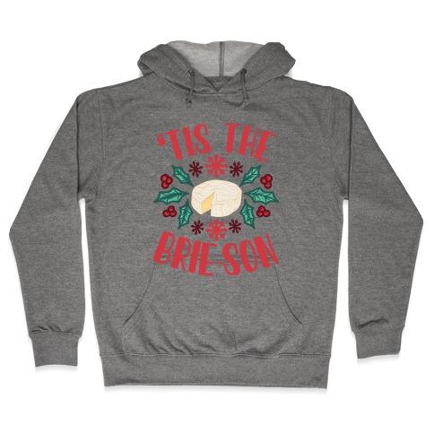 'Tis The Brie-son Hooded Sweatshirt